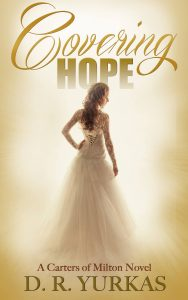 Covering Hope - A Carter's of Milton Novel - by D.R. Yurkas